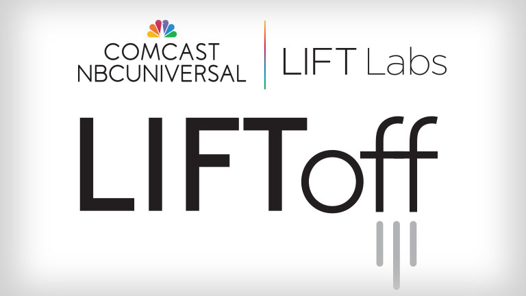 COmcast NBCUniversal LIFT Labs - LIFToff